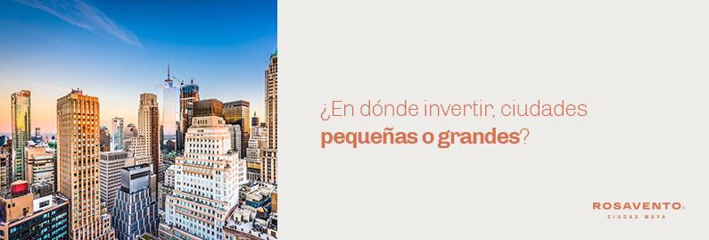 En-donde-invertir-ciudades-pequenas-o-grandes_banner