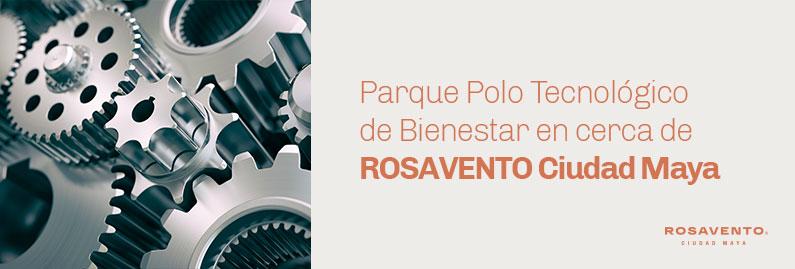 Parque-Polo-Tecnologico-de-Bienestar-en-cerca-de-ROSAVENTO-Ciudad-Maya_banner